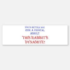 THIS RABBIT'S DYNAMITE Bumper Bumper Bumper Sticker