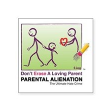 "Parental Alienation T-shirt Square Sticker 3"" x 3"""
