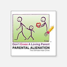 "Parental Alienation T-shirt Square Sticker 3"" x 3"""
