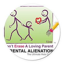 Parental Alienation T-shirt Round Car Magnet
