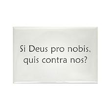 """Si Deus Pro Nobis"" Rectangle Magnet (10 pack)"