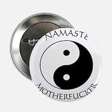 """Namaste Motherfucker 4.pptx 2.25"""" Button"""