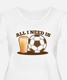 All I need is BEER and FOOTBALL Plus Size T-Shirt