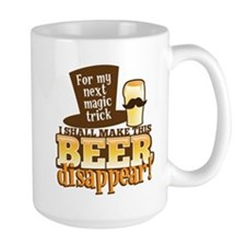 For my NEXT magic trick! I shall make this BEER Di
