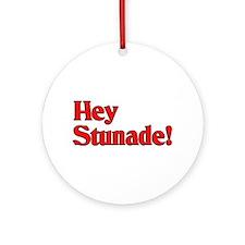 Hey Stunade! Ornament (Round)