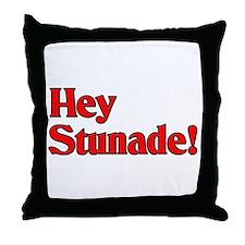 Hey Stunade! Throw Pillow
