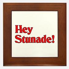 Hey Stunade! Framed Tile