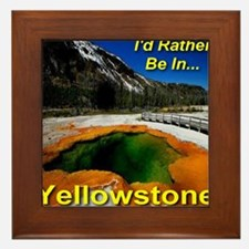 Id_rather_be_in_Yellowstone_NP_EST1872 Framed Tile