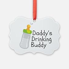 Daddys Drinking Buddy Ornament
