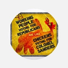 "Working People Voting Repug like a chi 3.5"" Button"