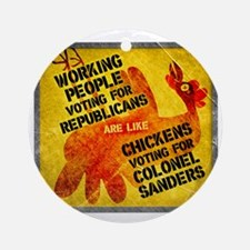 Working People Voting Repug like a  Round Ornament