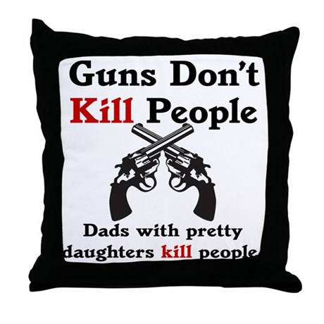 Guns Dont Kill People... Throw Pillow