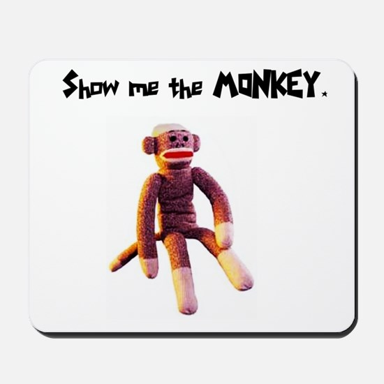 Show Me The Monkey Mousepad