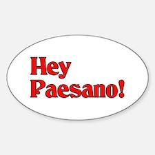 Hey Paesano! Oval Decal