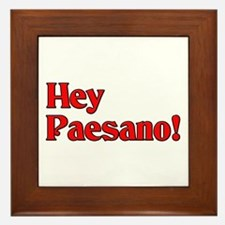 Hey Paesano! Framed Tile