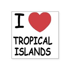 "TROPICAL_ISLANDS Square Sticker 3"" x 3"""