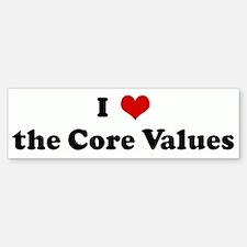 I Love the Core Values Bumper Bumper Bumper Sticker