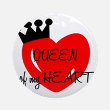 Queen of my heart Round Ornament