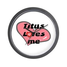 titus loves me  Wall Clock