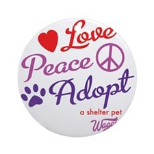 peace love adopt Round Ornament