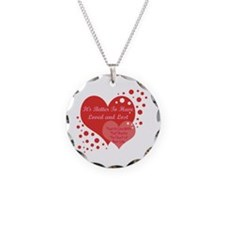 Better to love and lost Necklace