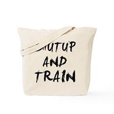 ShutUp And Train Tote Bag