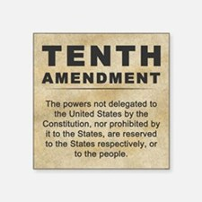 "jan12_tenth_amendment_1 Square Sticker 3"" x 3"""