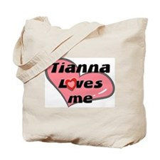 tianna loves me Tote Bag