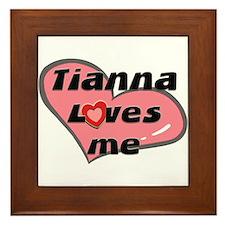 tianna loves me  Framed Tile