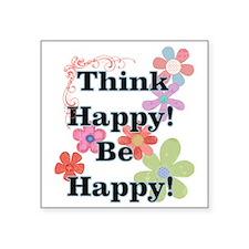 "Think Happy Be Happy Square Sticker 3"" x 3"""