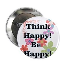 "Think Happy Be Happy 2.25"" Button"