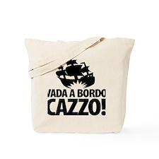 Vada a bordo, CAZZO Tote Bag