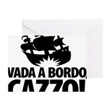 Vada a bordo, CAZZO Greeting Card