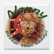 Nanny_better than teddy Tile Coaster