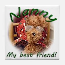 Nanny_my best friend Tile Coaster