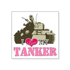 "i love my tanker Square Sticker 3"" x 3"""