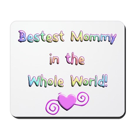 Bestest Mommy Mousepad