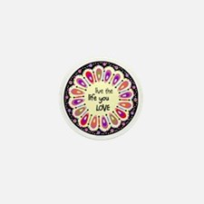 lIve the life you love Coaster Mini Button