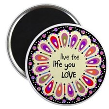 lIve the life you love Coaster Magnet