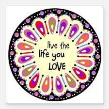 """lIve the life you love C Square Car Magnet 3"""" x 3"""""""