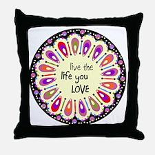 lIve the life you love Coaster Throw Pillow