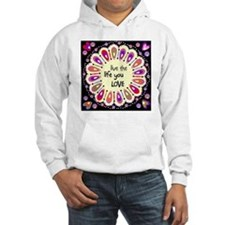 Live the life you love Hoodie