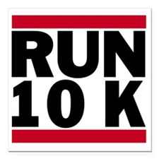 "Run 10K_light Square Car Magnet 3"" x 3"""