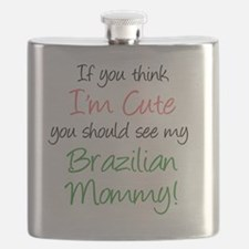 Think Im Cute Brazilian Mommy Flask