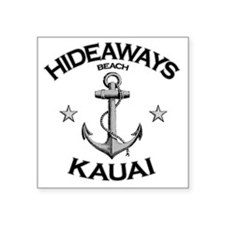 "HIDEAWAYS BEACH KAUAI copy Square Sticker 3"" x 3"""