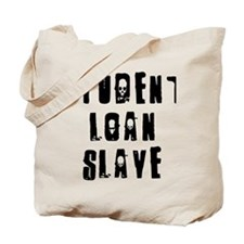 loanslave Tote Bag