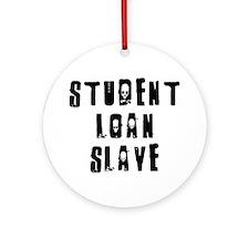 loanslave Round Ornament
