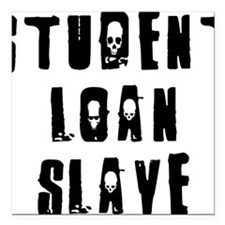 "loanslave Square Car Magnet 3"" x 3"""
