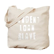 loanslavewht Tote Bag