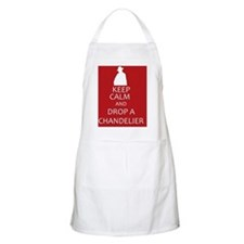 Keep Calm and Drop a Chandelier Apron